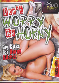 Dont Worry Be Horny